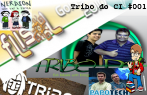 Tribo do CI - Episódio #001